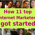 How did these 11 internet marketers get started?