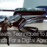 5 Stealth Techniques To Find Leads for a Digital Agency – Hacks You Shouldn't Miss