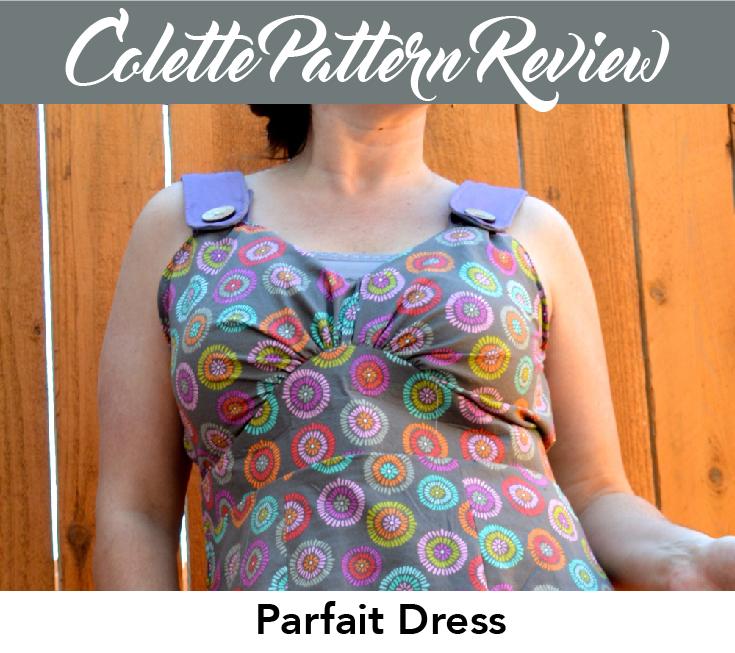 Colette Pattern Review For Parfait Dress Living Diy Style