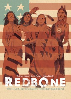 Cover of the graphic novel about Redbone, a drawing of the band members dressed in Native American clothing with a guitar and American flag