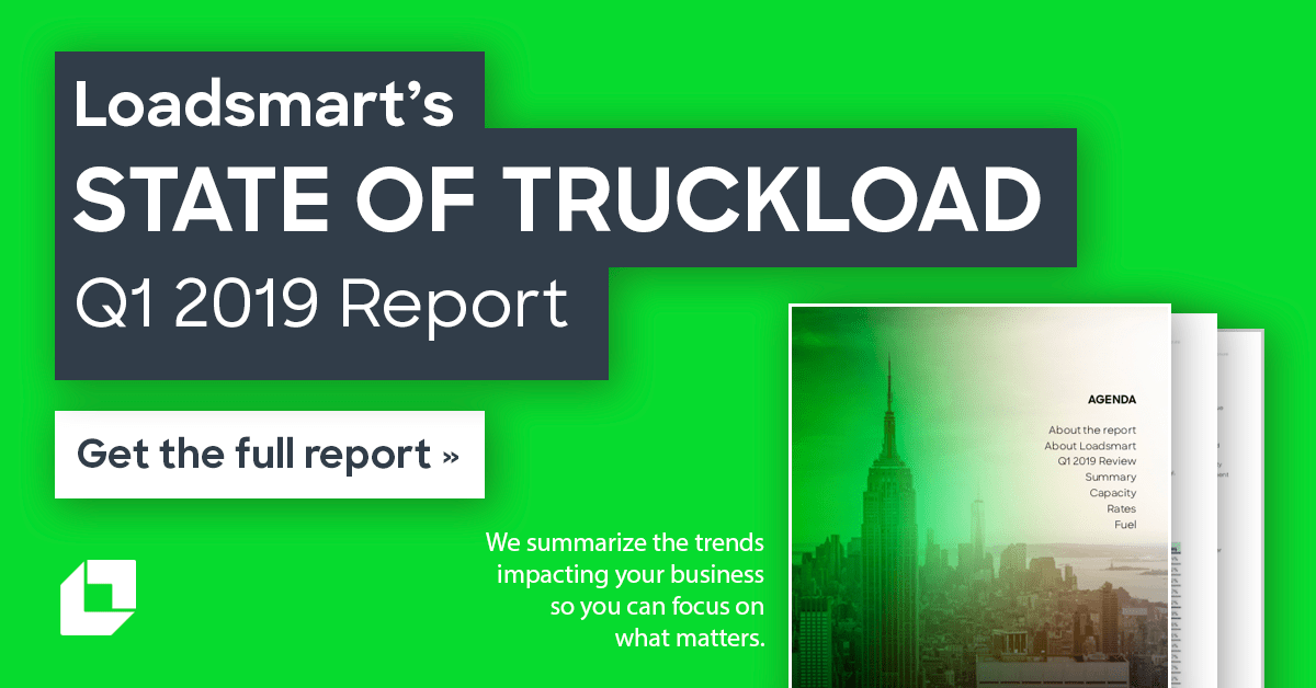 Loadsmart's Q1 2019 State of Truckload