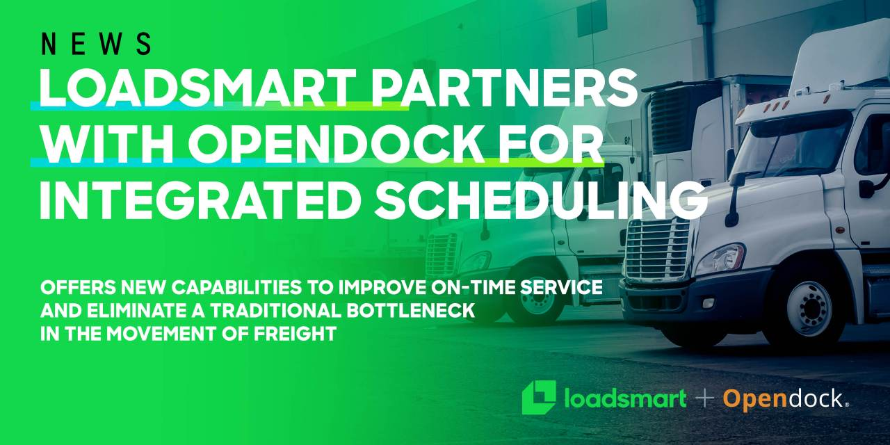Loadsmart Partners with Opendock for Integrated Dock Scheduling