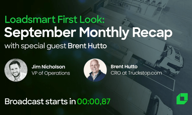 Loadsmart First Look Monthly Lowdown with Jim Nicholson and Brent Hutto (Truckstop.com)