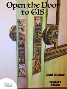 Open the Door to GIS - Student and Teacher Edition by Toni Fisher