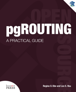pgRouting: A Practical Guide for PostgreSQL by Regina Obe and Leo Hsu
