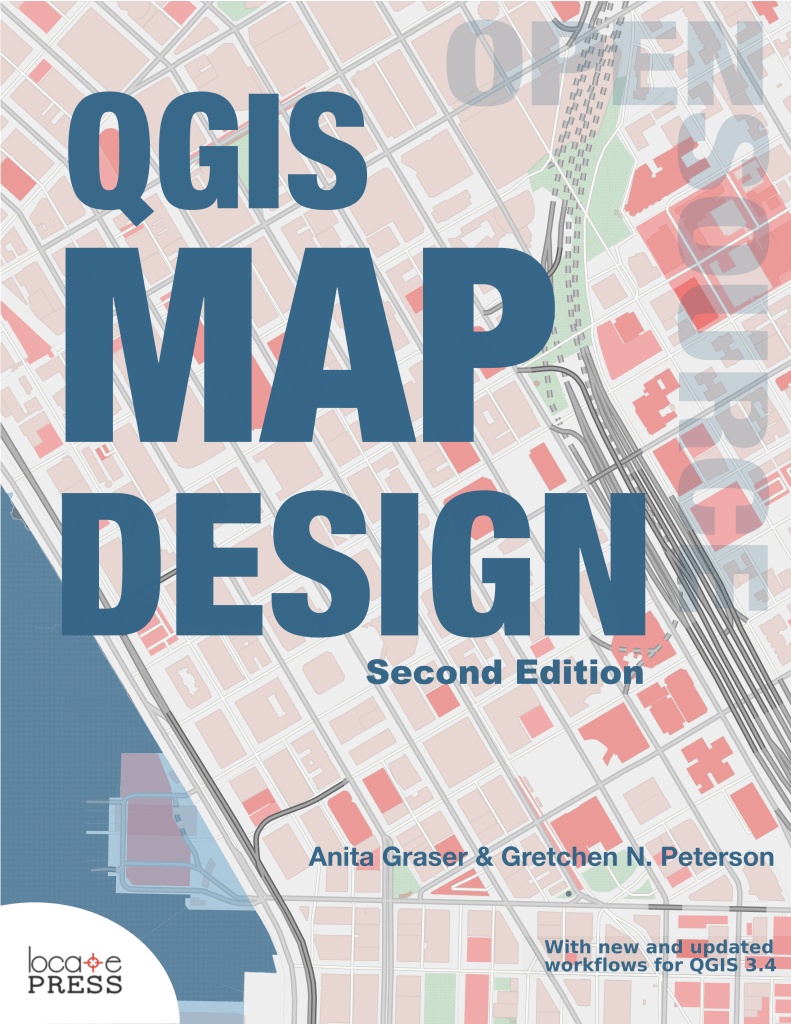 QGIS Map Design - Second Edition by Anita Graser and Gretchen N. Peterson