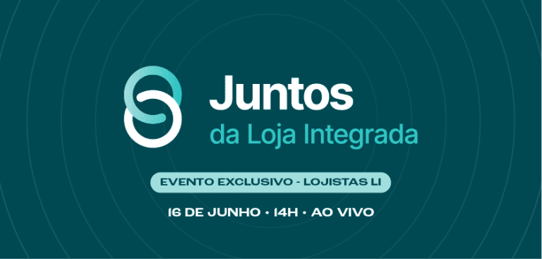 Participe da 2ªEdição do evento Juntos. Exclusivo para lojistas da Loja Integrada.