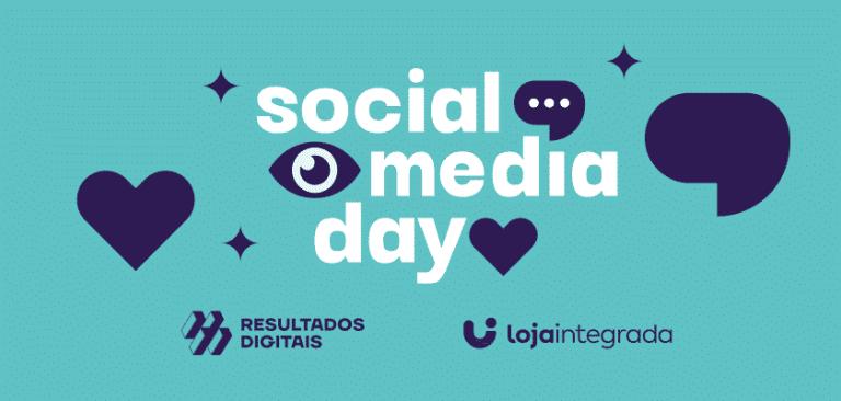 Participe do Social Media Day e aprenda a transformar suas redes sociais num canal de vendas
