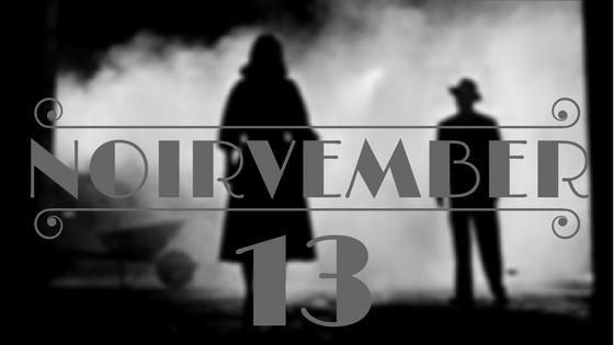 NOIRVEMBER Day 13