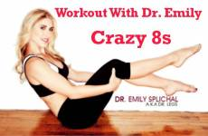 For a 15-minute total body workout that will tone your arms, legs, glutes, abs AND burn fat, try this Crazy 8s workout from Dr. Emily!
