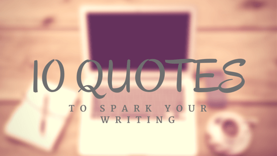 10 quotes to inspire authors to write their self-published books.