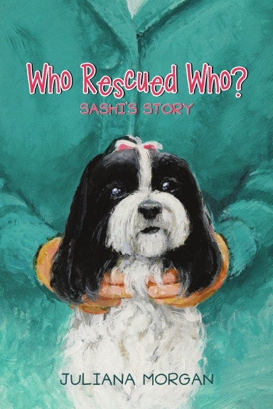 Who Rescued Who?: Sashi's Story