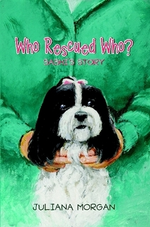 Who Rescued Who?: Sashi's Story by Juliana Morgan