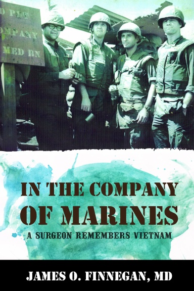 In the Company of Marines: A Surgeon Remembers Vietnam