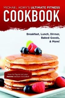 Ultimate Fitness Cookbook by Michael Kory