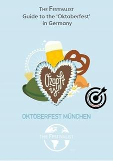 The Festivalist Guide to the Oktoberfest in Germany By The Festivalist