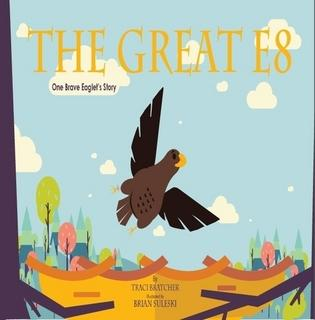 The Great E8 By Traci Bratcher