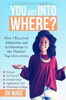 You Got Into Where? By Joi Wade