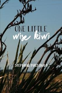 One Little Wise Kiwi By Stephanie MacDonald