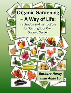 Organic Gardening - A Way of Life