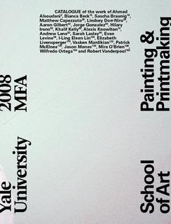 Yale University School of Art 2008 MFA Painting & Printmaking