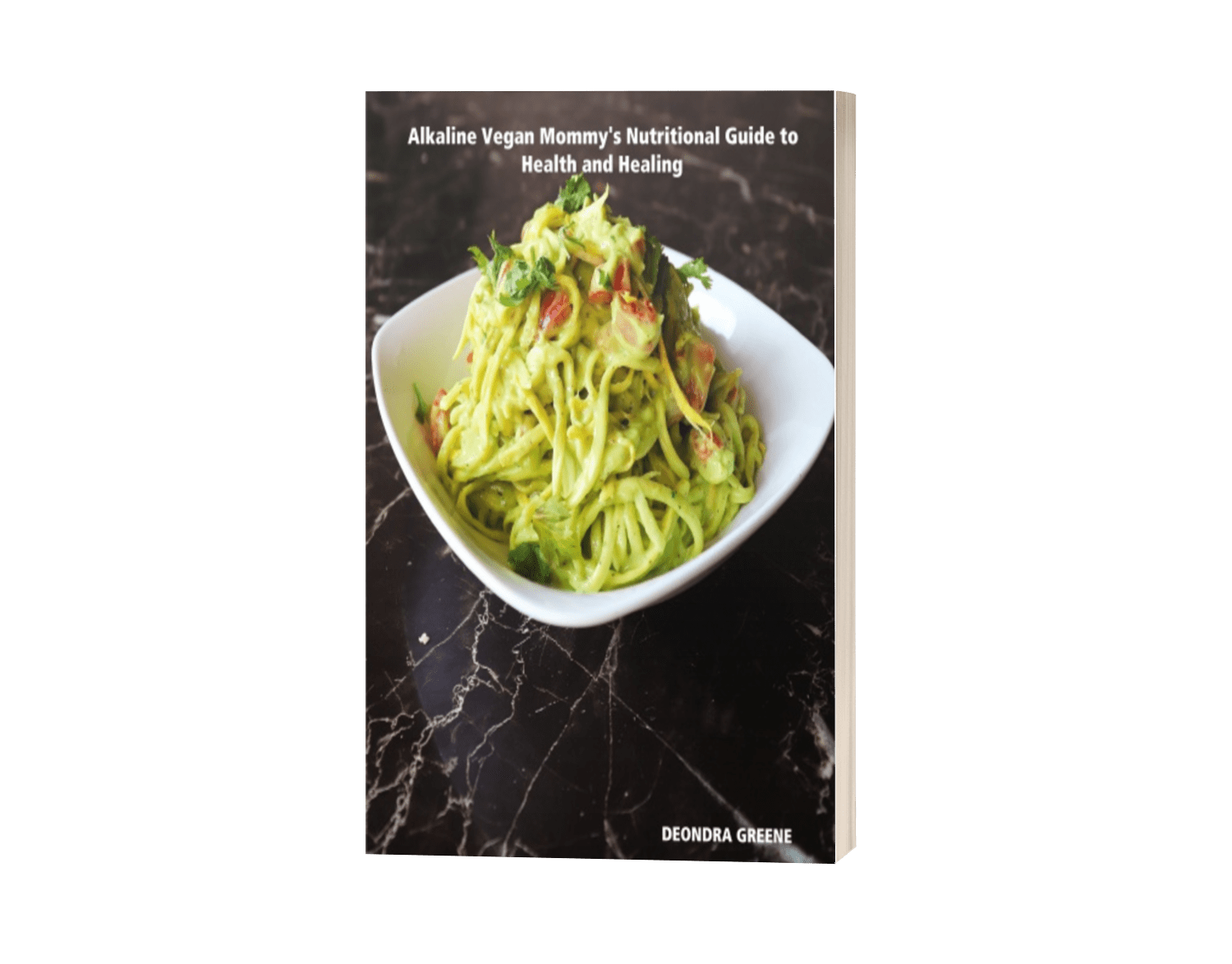 Alkaline Vegan Mommy's Nutritional Guide to Health and Healing