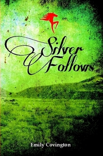Silver Follows By Emily Covington