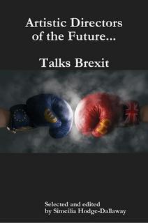 Artistic Directors of the Future...Talks Brexit