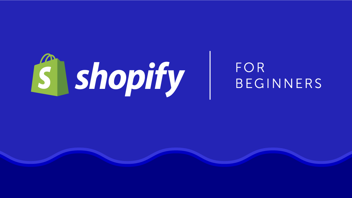 Shopify for Beginners Guide