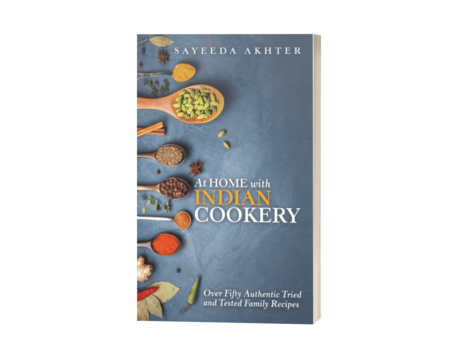 At Home with Indian Cookery: Over Fifty Authentic Tried and Tested Family Recipes