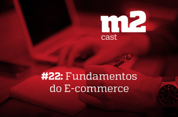 m2cast-22-fundamentos-do-ecommerce-thumb1
