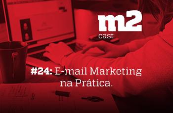 m2cast-24-email-marketing-na-pratica-thumb