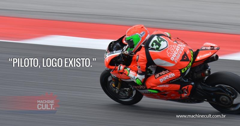 Frases de Motos: Piloto, logo existo.