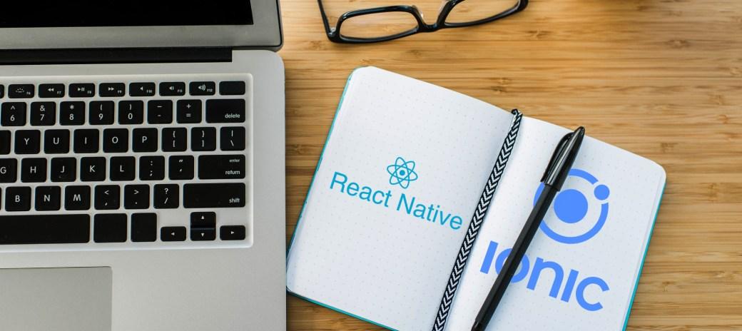 React Native VS Ionic: Specific cases