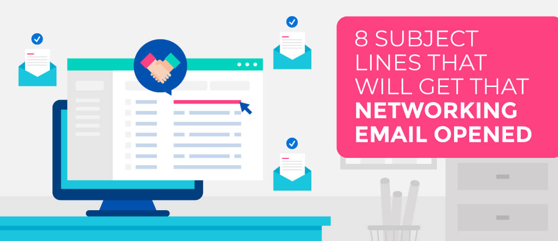 Theres A Right Way And Wrong To Write Subject Lines For Every Kind Of Email Some Types Like Networking Emails Often Get Pushed Aside In Favor