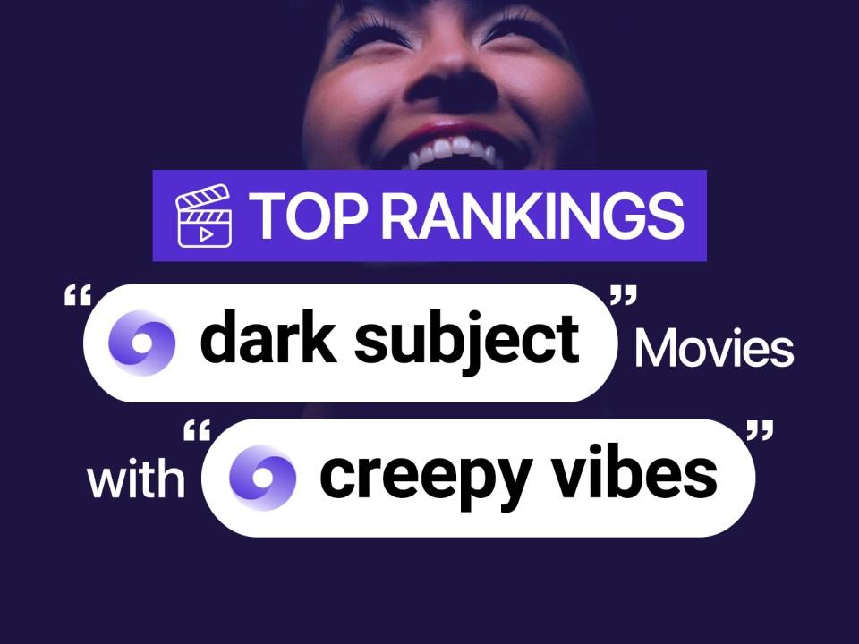 dark subject movies with creepy vibes