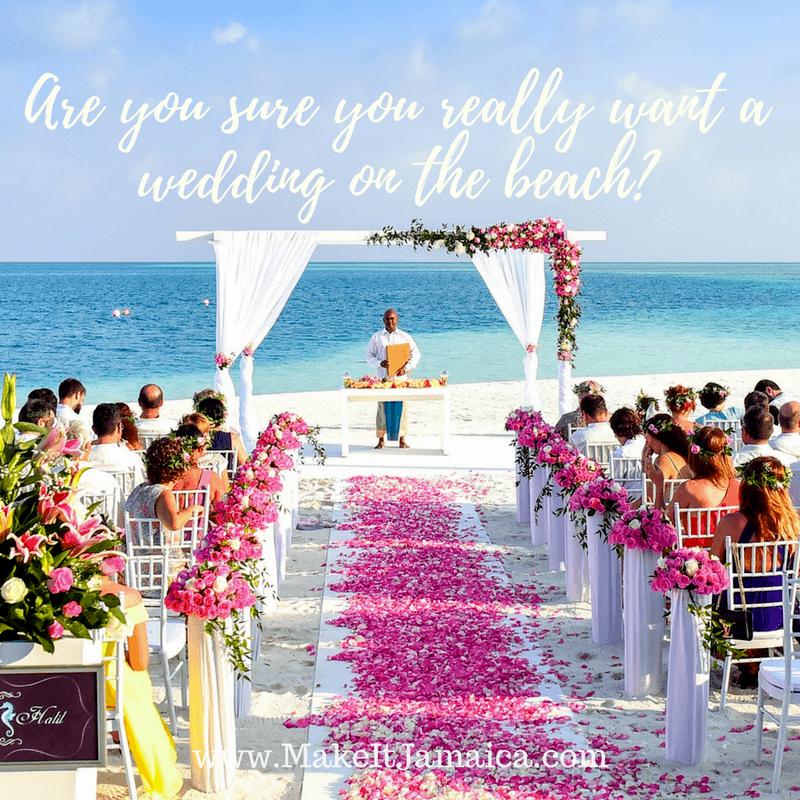 Beach Weddings In Jamaica: Sure You Really Want A Beach