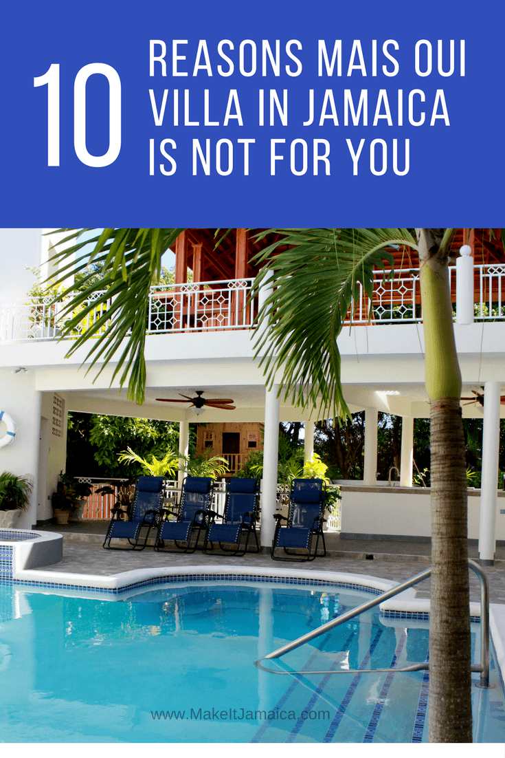 10 Reasons Mais Oui Villa in Jamaica is Not for You