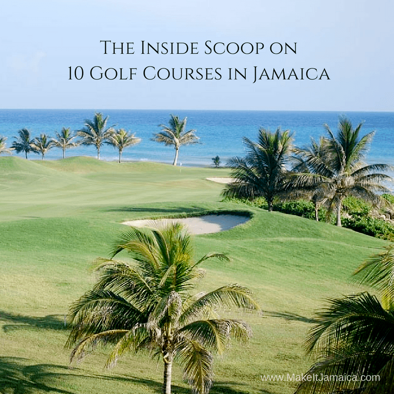 The Inside Scoop on the 10 Golf Courses in Jamaica