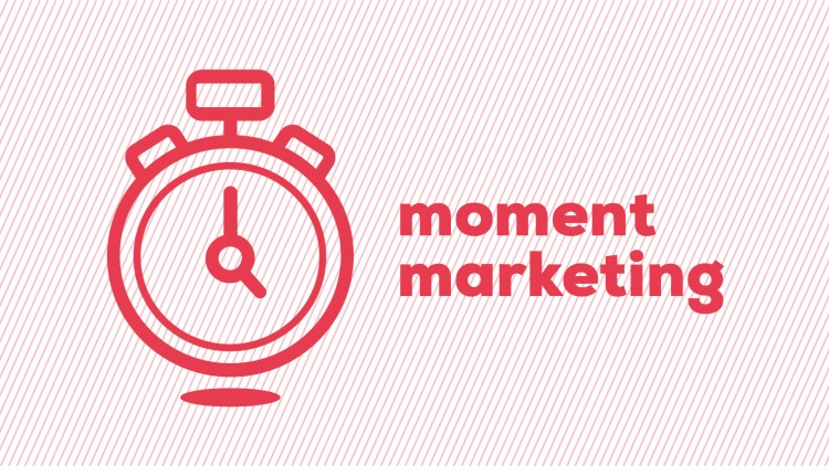 "Es la hora del ""moment marketing"""
