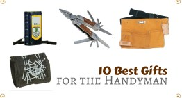10 Best Gifts For The Handyman