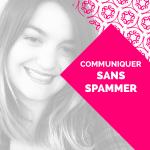 communiquer sans spammer