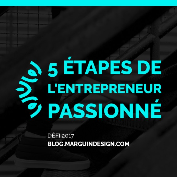 5 etapes de l entrepreneur passionne