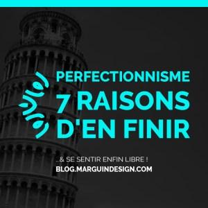 7 raisons de lutter contre le perfectionnisme