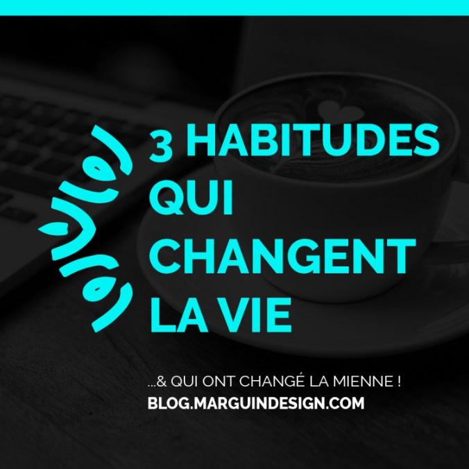 changer votre vie en 3 habitude