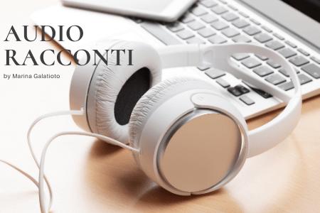 audio racconti di Marina Galatioto