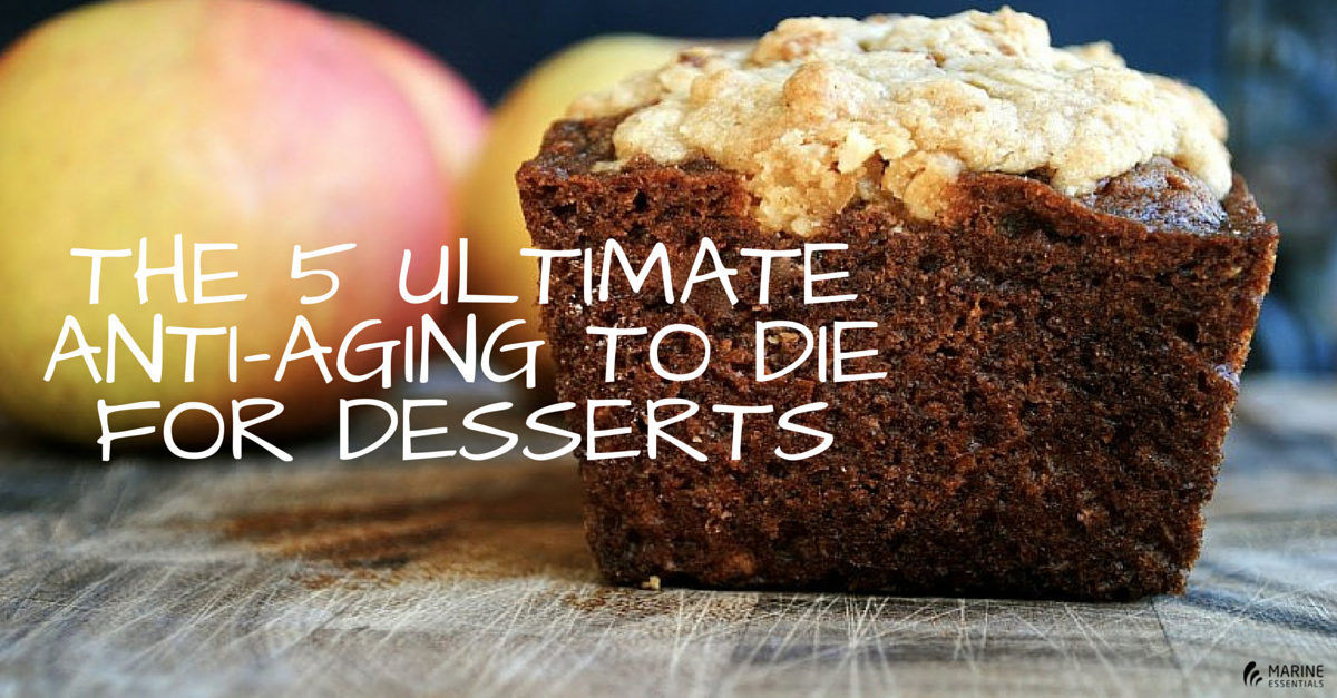 The 5 Ultimate AntiAging To Die For Desserts  Marine