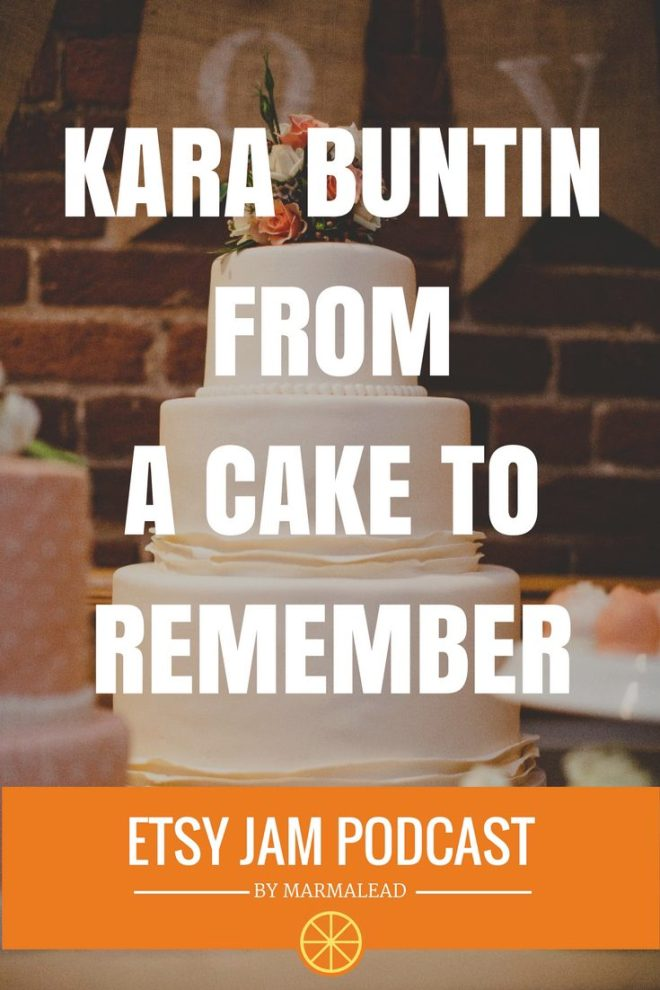 In this episode we talked to Kara Buntin from ACaketoRemember. Two years ago Kara made the transition from selling wedding cakes full time to selling DIY cake supplies on Etsy. Join us for an awesome chat where Karen covers time management, pivoting her product line the misguided belief in 99 cent pricing, delivering wedding cakes through tropical storms and much, much more.
