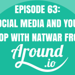 Social Media and Your Shop with Natwar from Around.io