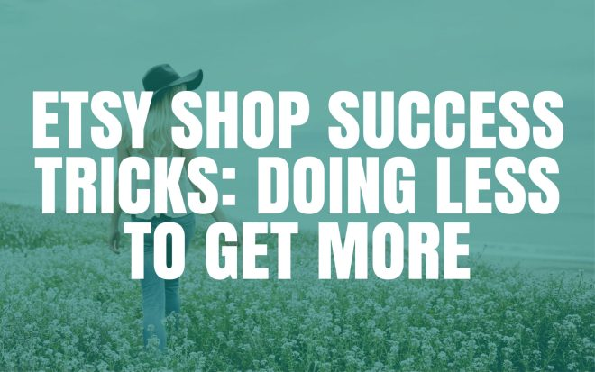 Etsy shop success tricks